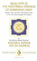 Reality  truth  and the  non creator  God in the true world religion of Adidam