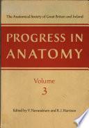 Progress In Anatomy Vol 3 Book PDF