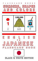 Numbers  Shapes and Colors   English to Japanese Flash Card Book Book