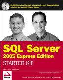 Wrox s SQL Server 2005 Express Edition Starter Kit