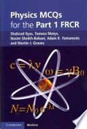 Physics MCQs for the Part 1 FRCR - Shahzad Ilyas, Tomasz