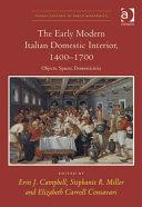 The Early Modern Italian Domestic Interior  1400   1700