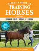 Storey s Guide to Training Horses  3rd Edition