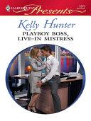Playboy Boss, Live-In Mistress