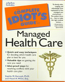The Complete Idiot s Guide to Managed Health Care
