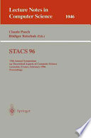 STACS 96  : 13th Annual Symposium on Theoretical Aspects of Computer Science, Grenoble, France, February 22-24, 1996. Proceedings