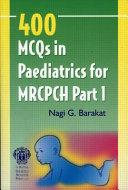 400 MCQs in Paediatrics for MRCPCH Part 1
