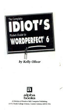 Complete Idiot s Pocket Guide to WordPerfect 6 Book
