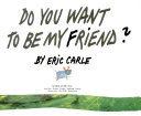 Do You Want to be My Friend