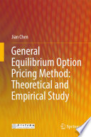 General Equilibrium Option Pricing Method  Theoretical and Empirical Study Book