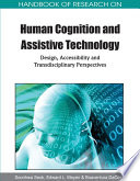Handbook of Research on Human Cognition and Assistive Technology: Design, Accessibility and Transdisciplinary Perspectives