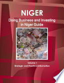 Doing business and investing in Niger Guide Volume 1 Strategic and Practical Information