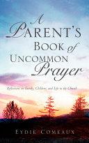 Pdf A Parent's Book of Uncommon Prayer