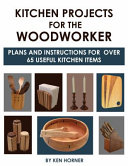Kitchen Projects for the Woodworker