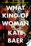 What Kind of Woman, Poems by Kate Baer PDF
