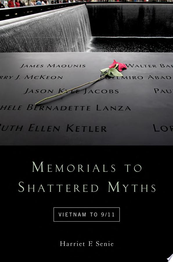 Memorials to shattered myths  Vietnam to 9 11