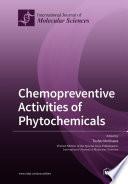 Chemopreventive Activities of Phytochemicals