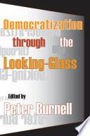Democratization Through the Looking glass