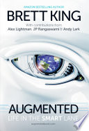 """Augmented: Life in the Smart Lane"" by Brett King, Andy Lark, Alex Lightman, JP Rangaswami, Marshall Cavendish International (Asia) Pte Ltd"