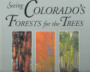Seeing Colorado s Forests for the Trees