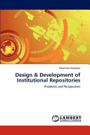 Design And Development Of Institutional Repositories Book PDF