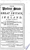 The Present State of Great Britain, and Ireland ... The Seventh Edition Corrected [of the Work Originally Compiled by G. Miege].