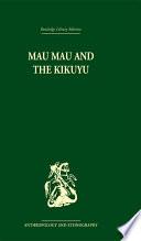 Mau Mau and the Kikuyu Book PDF