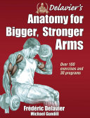 Delavier s Anatomy for Bigger  Stronger Arms