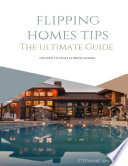Flipping Homes Tips  The Ultimate Guide On How to Start Flipping Homes