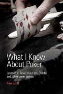 What I Know about Poker