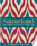 Samarkand  Recipes and Stories From Central Asia and the Caucasus
