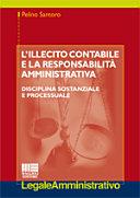 L'illecito contabile e la responsabilità amministrativa. Disciplina sostanziale e processuale