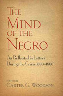 The Mind of the Negro As Reflected in Letters During the Crisis 1800 1860