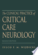 The Clinical Practice of Critical Care Neurology