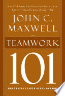 """""""Teamwork 101: What Every Leader Needs to Know"""" by John C. Maxwell"""