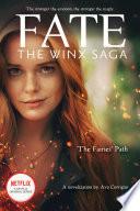 The Fairies Path Fate The Winx Saga Tie In Novel Media Tie In