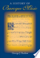A History of Baroque Music by George J. Buelow PDF