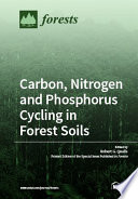 Carbon  Nitrogen and Phosphorus Cycling in Forest Soils Book