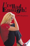 I ve Had Enough