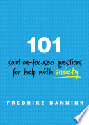 101 Solution Focused Questions for Help with Anxiety