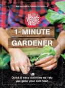 1 Minute Gardener