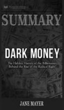 Summary of Dark Money Book