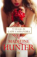 DESEJO DE LADY CASSANDRA, O