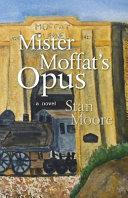 Mister Moffat s Opus