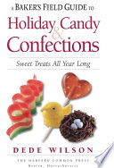 A Baker s Field Guide to Holiday Candy   Confections