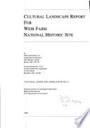 Cultural Landscape Report for Weir Farm National Historic Site: Site history and existing conditions