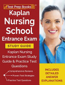 Kaplan Nursing School Entrance Exam Study Guide  Kaplan Nursing Entrance Exam Study Guide   Practice Test Questions  Includes Detailed Answer Explanat Book