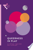 """Queerness in Play"" by Todd Harper, Meghan Blythe Adams, Nicholas Taylor"