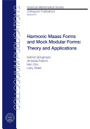 Harmonic Maass Forms And Mock Modular Forms Theory And Applications