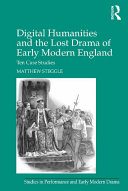 Digital Humanities and the Lost Drama of Early Modern England